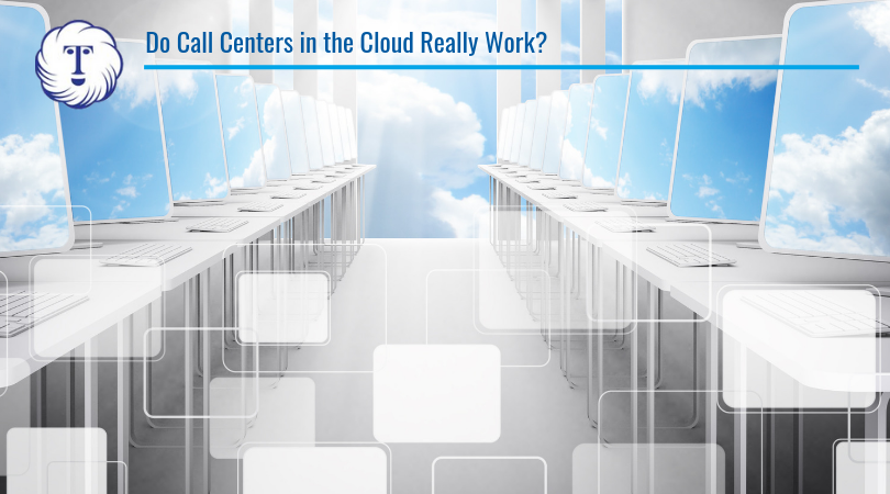 Do Call Centers in the Cloud Really Work?